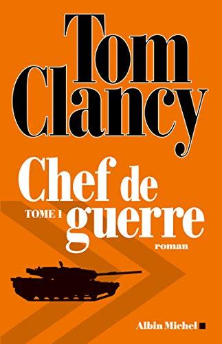 Chef de guerre - Tome 1: Clancy, Tom