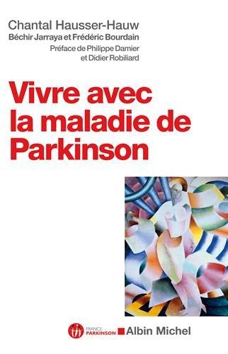 Vivre avec la maladie de Parkinson: Hausser-Hauw, Chantal