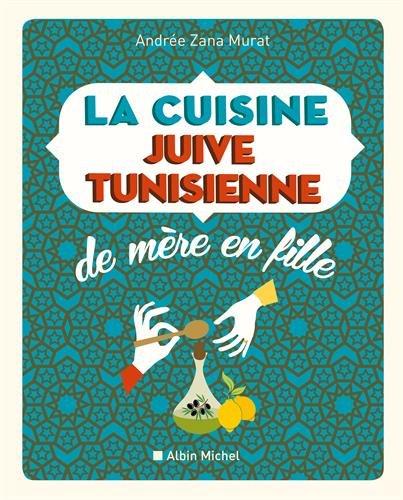 Andree Zana Murat Cuisine Juive Tunisienne Mere Fille 320 Abebooks