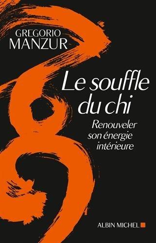 Le soufle du chi - Renouveler son: Gregorio Manzur