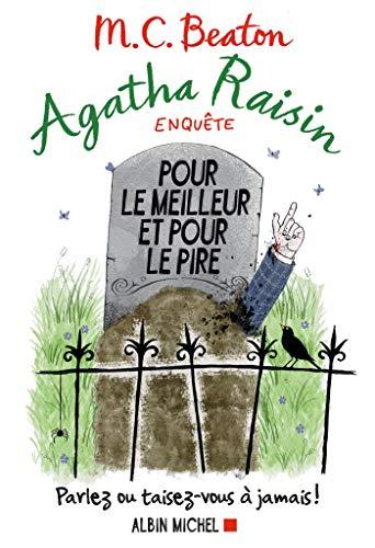 9782226329967: Agatha Raisin enquête 5 - Pour le meilleur et pour le pire: Parlez ou taisez-vous à jamais !