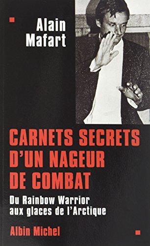 9782226394064: Carnets secrets d'un nageur de combat: Du « Rainbow Warrior » aux glaces de l'Arctique