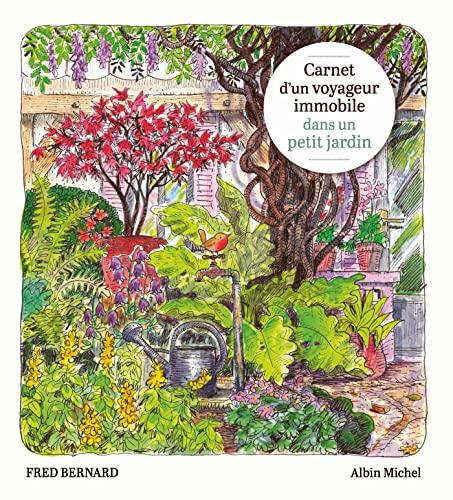 9782226445926: Carnet d'un voyageur immobile dans un petit jardin