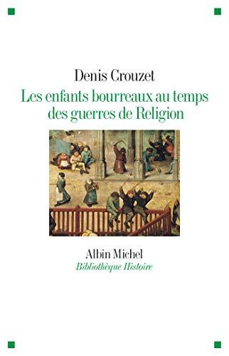 9782226446251: Les enfants bourreaux au temps des guerres de religion