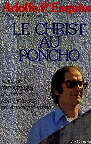 9782227004016: Le Christ au poncho : Suivi de témoignages de luttes non-violentes en Amérique latine