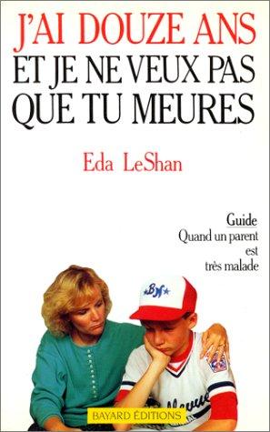 J'ai douze ans et je ne veux: LeShan, Eda Joan
