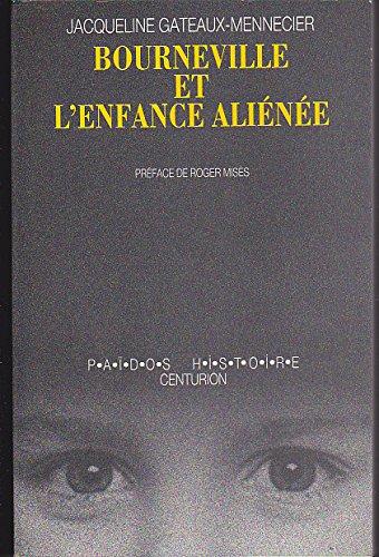 9782227005242: Bourneville et l'enfance aliénée: L'humanisation du déficient mental au XIXe siècle (Païdos. Histoire) (French Edition)