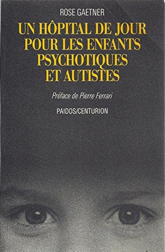 9782227005419: Un hôpital de jour pour les enfants psychotiques et autistes