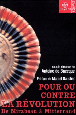9782227020092: Pour ou contre la Révolution : De Mirabeau à Mitterrand