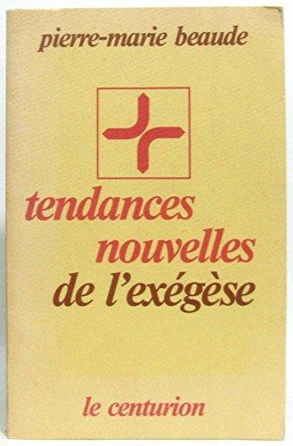 Tendances nouvelles de l'exégèse.: BEAUDE, PIERRE MARIE.