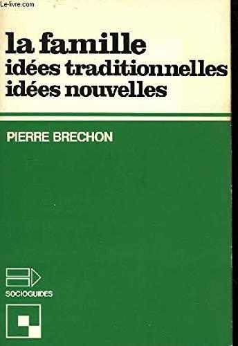 9782227120136: La famille : idées traditionnelles , idées nouvelles