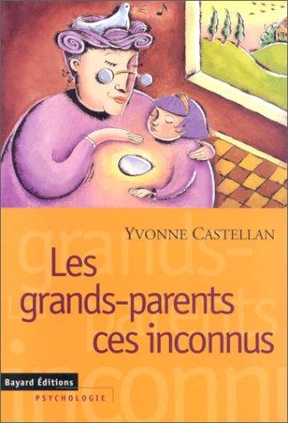 Les grands-parents, ces inconnus: Castellan, Yvonne