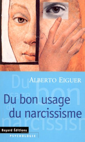 9782227137660: Du bon usage du narcissisme