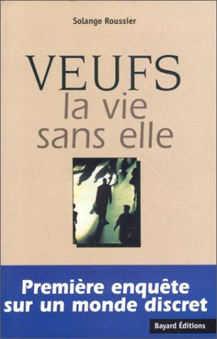9782227137783: Veufs: La vie sans elle (French Edition)
