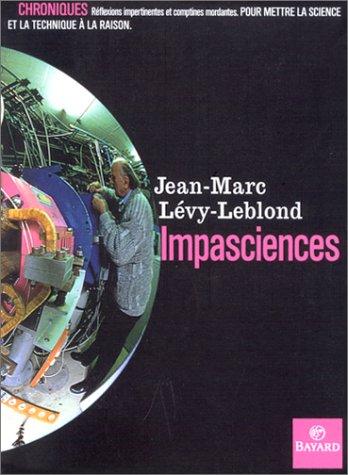 Impasciences [Oct 31, 2000] Levy-Leblond, Jean-Marc: Jean-Marc Levy-Leblond