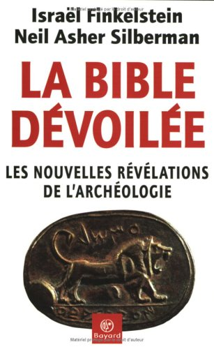 La Bible dévoilée: Les Nouvelles révélations de l'archéologie (222713951X) by Finkelstein, Israël; Silberman, Neil Asher