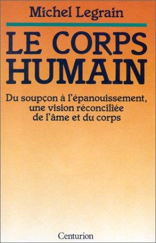 Le corps humain: Legrain, Michel