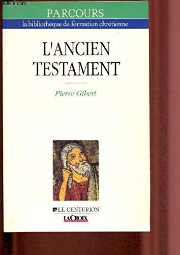 L'ancien testament : guide de lecture: Gibert Pierre