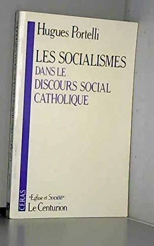 Les socialismes dans le discours social catholique (Eglise et societe) (French Edition): Hugues ...