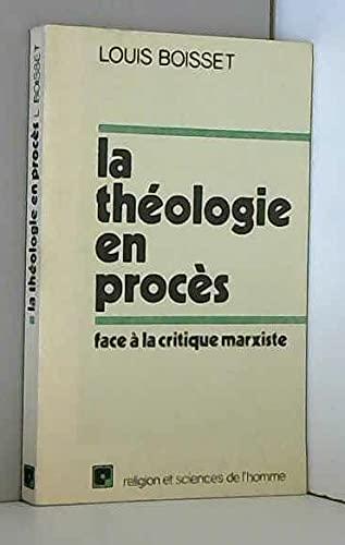 La theologie en proces face a la: Boisset, Louis