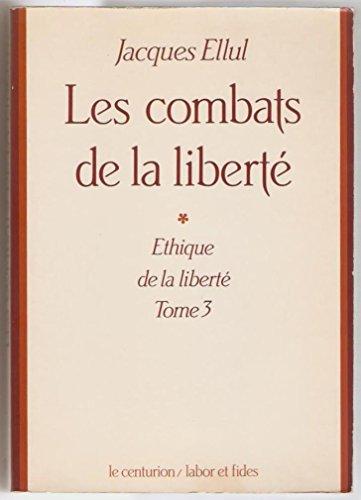 9782227310612: Ethique de la liberté tome 3 : Les combats de la liberté