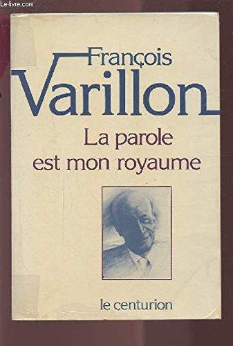 La Parole est mon royaume 082997: Varillon Fran?ois