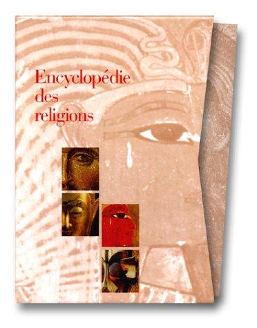 Encyclopédie des religions . COFFRET 2 VOLUMES: Lenoir Frédéric & Masquelier Ysé T. (sous la...