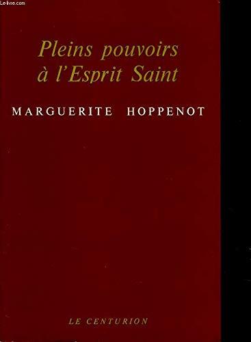 Pleins pouvoirs à l'Esprit Saint [Jan 01,: Marguerite Hoppenot