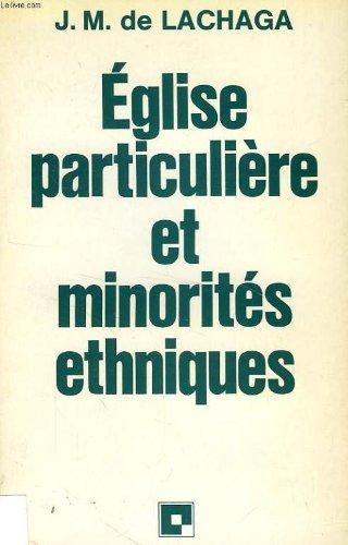 Eglise particuliere et minorites ethniques. Jalons pour l'evangelisation des peuples ...