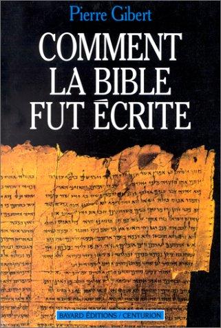 9782227315921: Comment la Bible fut écrite: Introduction à l'Ancien et au Nouveau Testament (French Edition)
