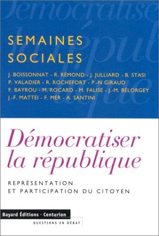 Semaines sociales Démocratiser la république représentation et: Collectif