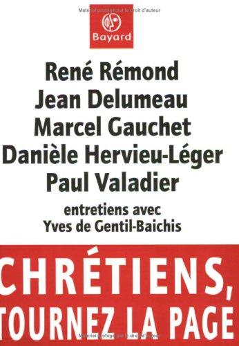 Chrétiens, tournez la page: René Rémond, Jean