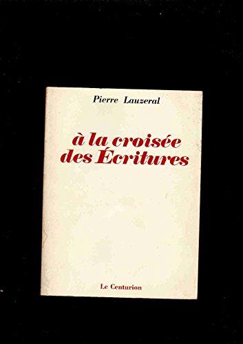 A la croisée des Écritures: Lauzeral, Pierre