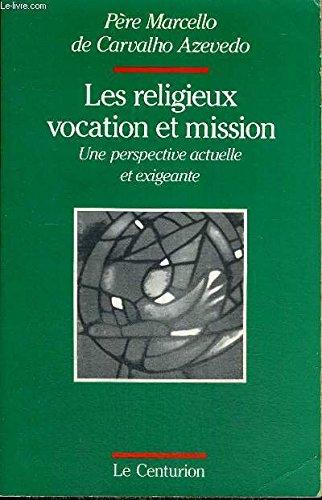 Les Religieux, vocation et mission : Une: Carvalho de Azevedo,