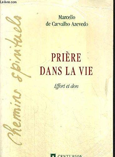 Prières dans la vie, effort et don: De Carvalho Azevedo