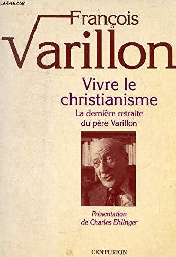 9782227340893: VIVRE LE CHRISTIANISME. Tome 1, La dernière retraite du père Varillon