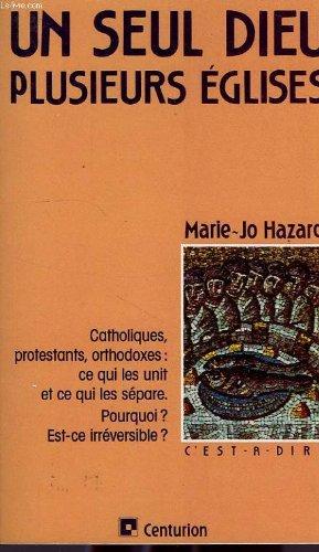 Un seul Dieu, plusieurs Églises.: HAZARD, MARIE-JO.
