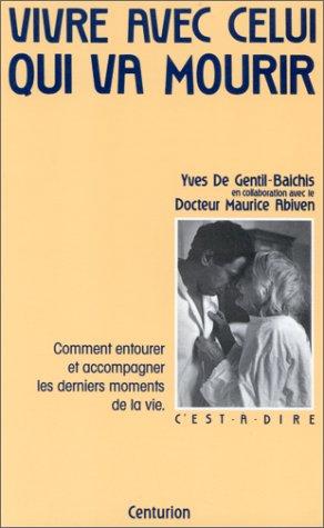 9782227362192: Vivre avec celui qui va mourir (C'est-à-dire) (French Edition)
