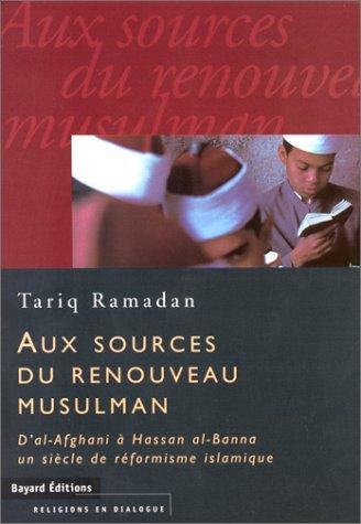 9782227363144: Aux sources du renouveau musulman: D'al-Afghani a Hassan al-Banna un siecle de reformisme islamique (Religions en dialogue) (French Edition)