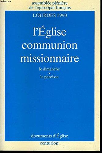 9782227425743: Eglise, communion missionnaire, le dimanche, la paroisse: Lourdes 1990 (Documents d'Eglise) (French Edition)
