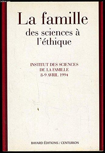9782227436220: LA FAMILLE. Des sciences à l'éthique, Actes du colloque européen de l'Institut des sciences de la famille, Lyon 8-9 avril 1994