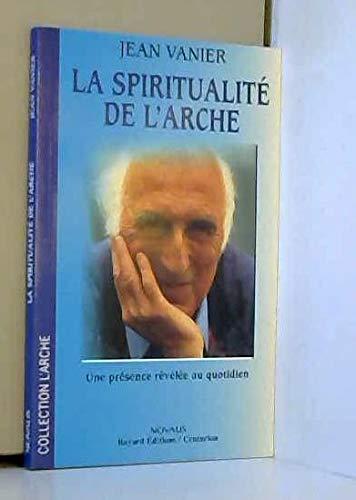 La spiritualité de l'Arche (Une présence révélée au quotidien) (2227436298) by [???]