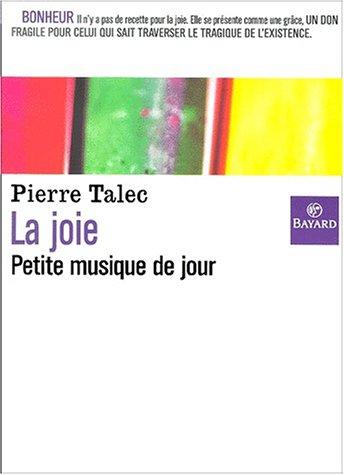 Joie, petite musique de jour (French Edition): P.Talec