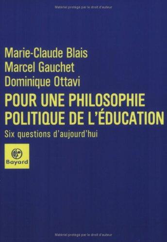 Pour une philosophie politique de l'éducation (2227470275) by Gauchet, Marcel; Blais, Marie-Claude; Ottavi, Dominique