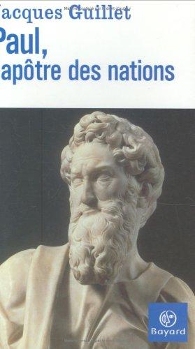 Paul, l'apôtre des nations.: GUILLET, JACQUES.