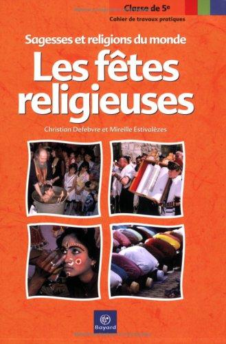 9782227470668: Les fêtes religieuses : Cahier de travaux pratiques 5e