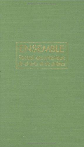 9782227470774: Ensemble : Recueil oecum�nique de chants et pri�res