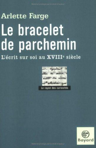 9782227470927: Le Bracelet de parchemin : L'Ecrit sur soi, XVIIIe siècle