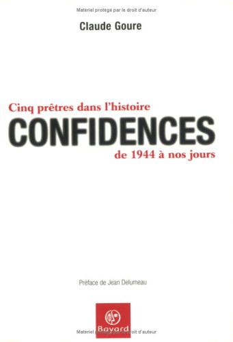 9782227471504: Confidences : Cinq pr�tres dans l'histoire, de 1944 � nos jours
