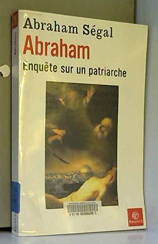 9782227472143: Abraham : Enquête sur un patriarche